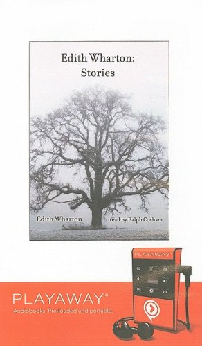 Edith Wharton: Stories [With Earbuds] (Playaway Adult Fiction) - Edith Wharton