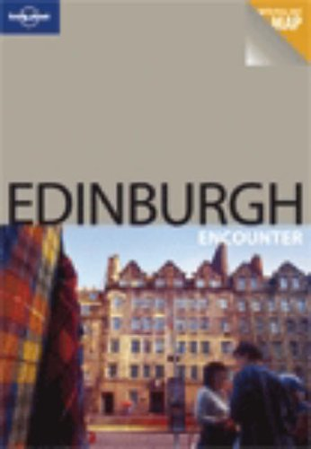 Lonely Planet Edinburgh Encounter (Lonely Planet Encounter Series) (Best Of) - Neil Wilson