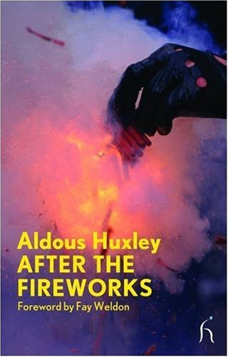 After the Fireworks (Hesperus Modern Voices) - Aldous Huxley