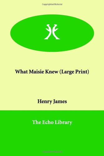 What Maisie Knew (Large Print) - Henry James