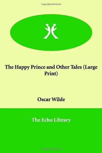 The Happy Prince and Other Tales (Large Print) - Oscar Wilde