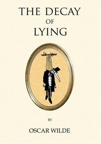 The Decay of Lying (Oneworld Classics) - Oscar Wilde
