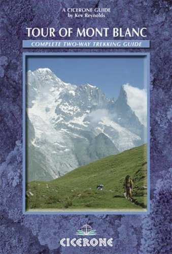The Tour of Mont Blanc (Cicerone Guide) - Kev Reynolds