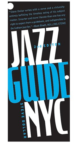 Jazz Guide,  New York City, 2nd Edition (Jazz Guide New York City) - Steve Dollar