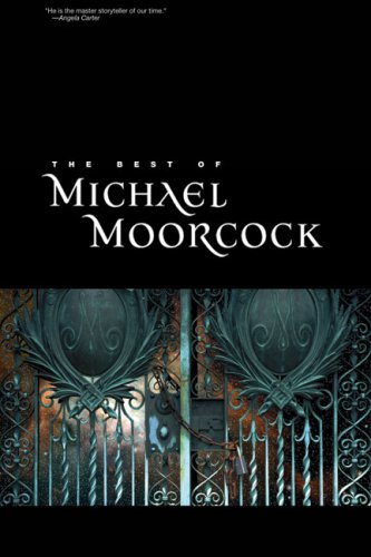 The Best of Michael Moorcock - Michael Moorcock