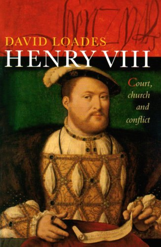Henry VIII: Court, Church and Conflict - David Loades