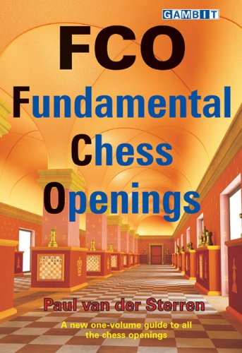 FCO: Fundamental Chess Openings - Paul Van Der Sterren