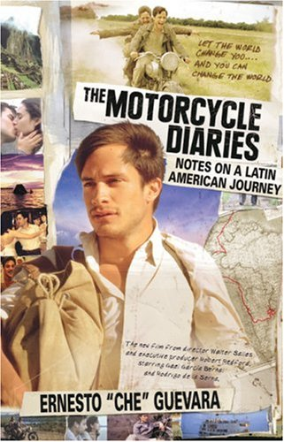 The Motorcycle Diaries (Movie Tie-in Edition) : Notes on a Latin American Journey - Ernesto Che Guevara