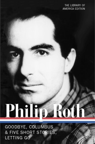 Philip Roth: Novels and Stories 1959-1962: Goodbye, Columbus & Five Short Stories / Letting Go (Library of America) - Philip Roth