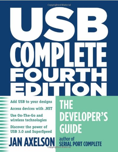 USB Complete: The Developer's Guide (Complete Guides series) - Jan Axelson