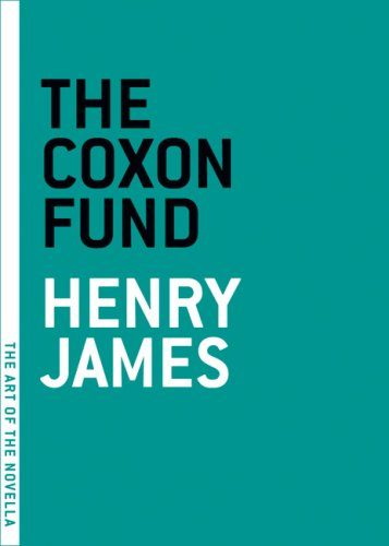 The Coxon Fund (The Art of the Novella) - Henry James