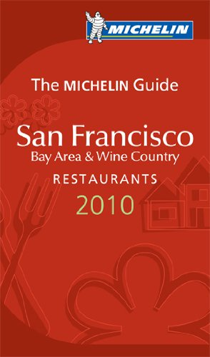 San Francisco Bay Area & Wine Country Restaurants 2010 (Michelin Red Guide) - Michelin