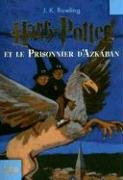 Harry Potter et le Prisonnaire d'Azkaban (Harry Potter and the Prisoner of Azkaban, French Edition) - J. K. Rowling