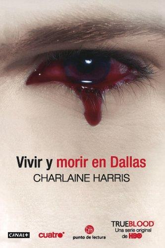 Vivir Y Morir En Dallas Living Dead In Sookie Stackhouse Spanish