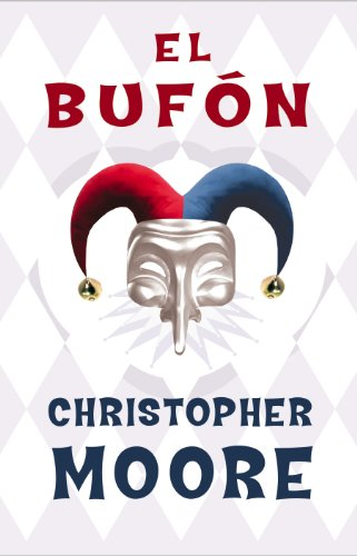 El bufon (Spanish Edition) - Christopher Moore