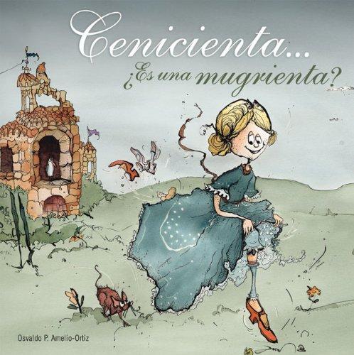 Cenicienta . . . Es una mugrienta? (Spanish Edition) - Osvaldo P. Amelio-Ortiz