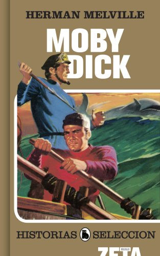 Moby Dick (Historias Seleccion/ History Selection) (Spanish Edition) - Herman Melville