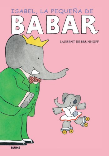 Isabel, la pequena de Babar (Babar series) (Spanish Edition) - Laurent de Brunhoff