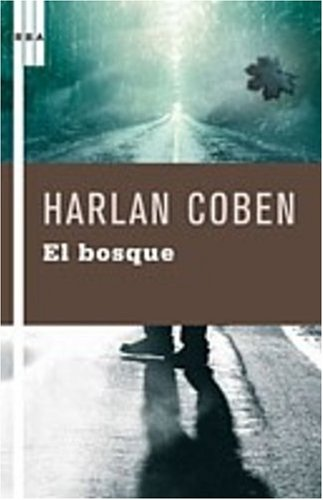 El bosque/ The Woods (Spanish Edition) (Serie Negra) - harlen coben