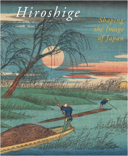 Hiroshige, Shaping the Image of Japan - Chris Uhlenbeck & Marije Jansen