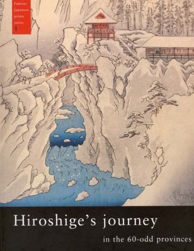 Hiroshige's Journey in the 60-Odd Provinces (Famous Japanese Print Series) - Marije Jansen