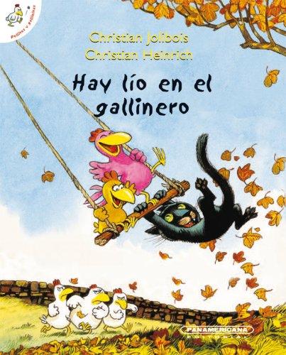 Hay lio en el gallinero (Pollitos Y Gallinitas/ Chicks and Little Hens) (Spanish Edition) - Christian Jolibois