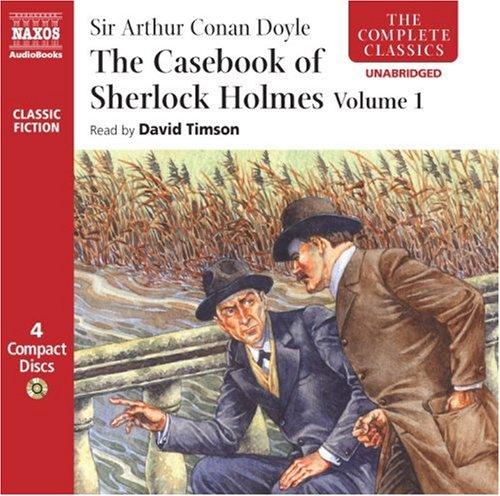 The Casebook of  Sherlock Holmes Volume I (Complete Classics) - Sir Arthur Conan Doyle
