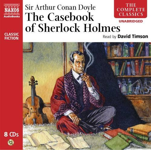 The Casebook of Sherlock Holmes (Classic fiction) (The Complete Classics) - Sir Arthur Conan Doyle