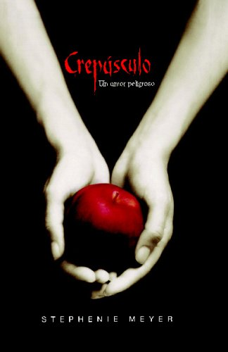 Crepusculo (Twilight, Spanish Edition) - Stephenie Meyer