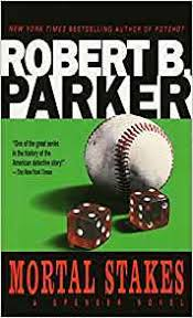 Mortal stakes - Robert Parker