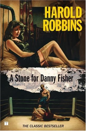 A stone for danny fisher - A FOUR SQUARE BOOK # / Harold Robbins