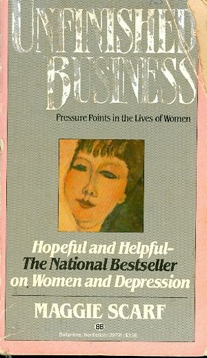 Unfinished business - PRESSURE POINTS IN THE LIVES OF WOMAN - A FONTANA ORIGINAL # / Maggie Scarf