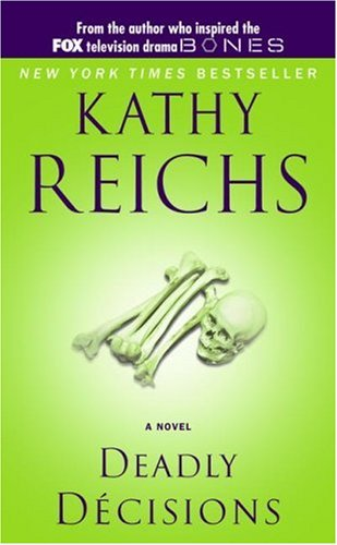 Deadly decisions - ARROW BOOKS # / Kathy Reichs