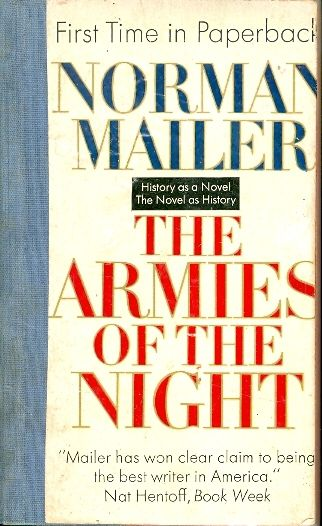 The armies of the night - HISTORY AS A NOVEL, THE  NOVEL AS HISTORY / Norman Mailer