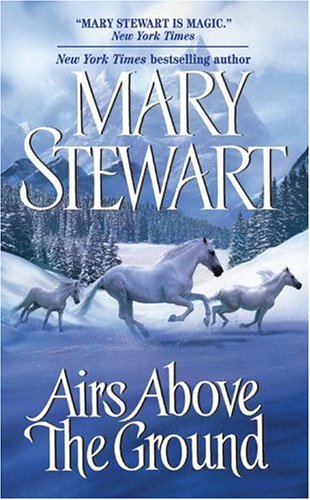 Airs above the ground / Mary Stewart