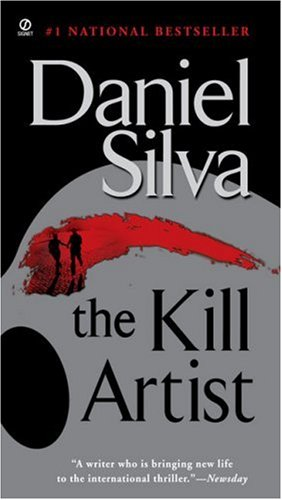 The kill artist - A NOVEL - Daniel Silva
