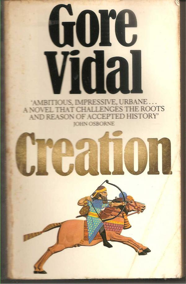 Creation - A NOVEL - Gore Vidal