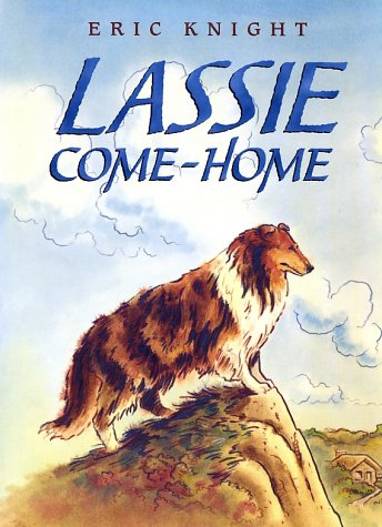 Lassie come-home - BEST IN CHILDREN'S BOOKS # / Eric Knight