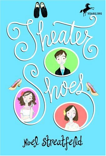 Theater shoes - BULLSEYE BOOKS # / Noel Streatfeild