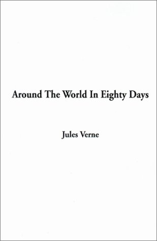 Around the world in eighty days / Jules Verne