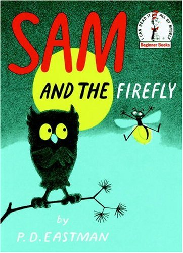 Sam and the firefly - BEGINNER BOOKS # / P D Eastman