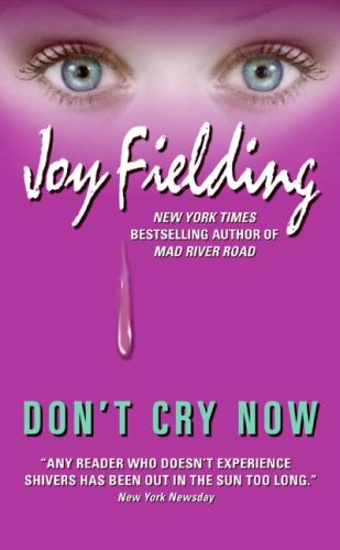 Don't cry now / Joy Fielding