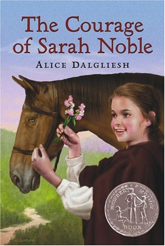 The courage of sarah noble / Alice Dalgliesh