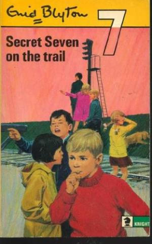 Secret Seven On The Trail - ENID BLYTON SEVENS #4 / Enid Blyton