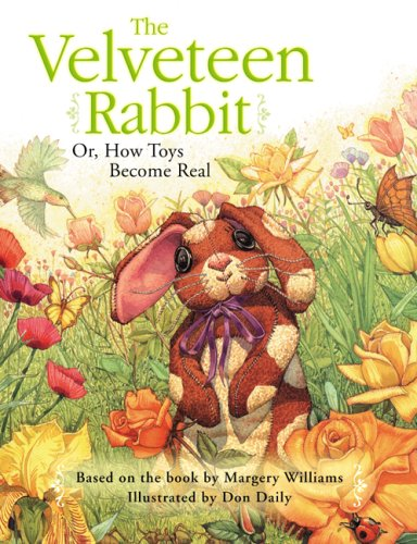 The velveteen rabbit - OR HOW TOYS BECOME REAL / Margery Williams