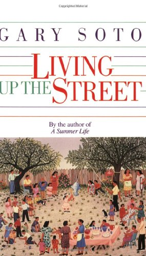 Living up the street - NARRATIVE RECOLLETIONS - LAUREL-LEAF ANTHOLOGY # / Gary Soto