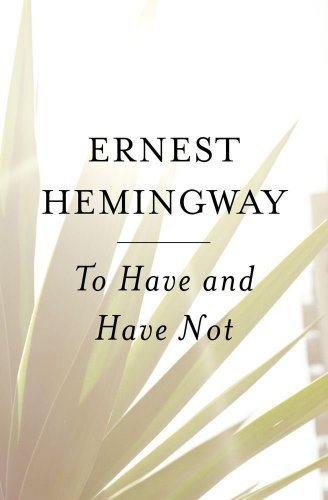 To have and have not - PENGUIN MODERN CLASSICS # / Ernest Hemingway