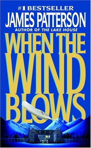 When the wind blows - HEADLINE FEATURE # / James Patterson