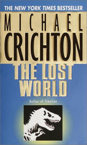 The lost world - A NOVEL - Michael Crichton