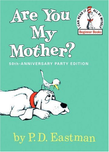 Are you my mother? - BEGINNER BOOKS # - P D Eastman